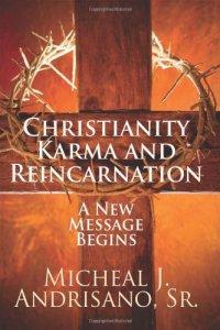 ChristianityKarmaAndReincarnation