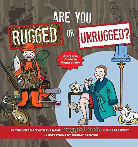 Are You Rugged or Unrugged? by Rugged Dude Carson